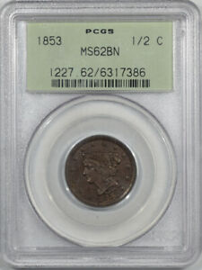 1853 HALF CENT PCGS MS 62 BN OLD GREEN HOLDER