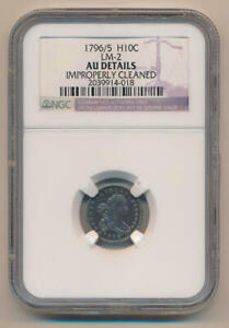 Click now to see the BUY IT NOW Price! 1796/5 BUST HALF DIME. LM 2 NGC AU DETAILS