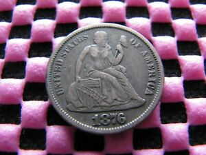 1876 S SEATED DIME WITH  TYPE 2 REVERSE