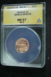 2010 D LINCOLN SHIELD PENNY ANACS MS 67RD FIRST YEAR OF SHIELD DESIGN