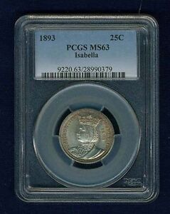 U.S. 1893 ISABELLA QUARTER DOLLAR SILVER UNCIRCULATED COIN CERTIFIED PCGS MS63
