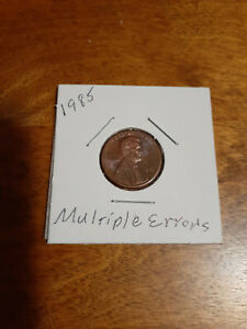 1985 LINCOLN PENNY WITH MULTIPLE ERROR'S NO F/G