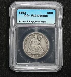 1853 SEATED LIBERTY HALF DOLLAR ICG F 12 DETAILS ARROWS & RAYS SCRATCHED 0WY6