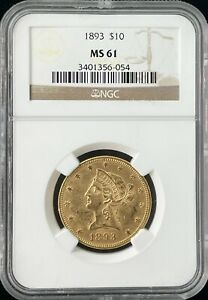 1893 LIBERTY HEAD $10 DOLLAR GOLD COIN NGC MS 61