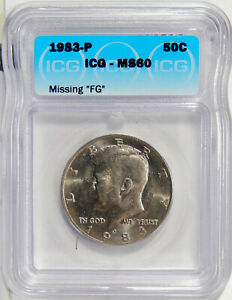 Click now to see the BUY IT NOW Price! 1983 P MISSING FG 50C ICG MS 60    KENNEDY HALF DOLLAR VARIETY
