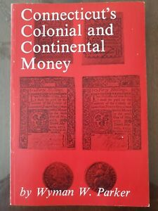 CONNECTICUT'S COLONIAL AND CONTINENTAL MONEY