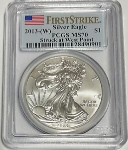 FIRST STRIKE 2013  W  PCGS MS 70 $1 SILVER EAGLE STRUCK AT WEST POINT