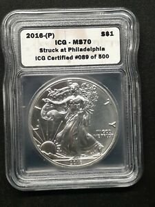 2016  P  $1 SILVER EAGLE MS70 STRUCK AT PHILADELPHIA ICG CERTIFIED XXX OF 500