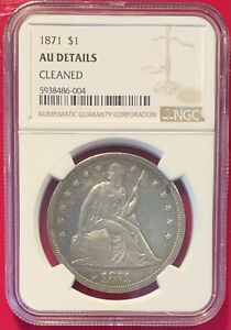 1871 P SEATED LIBERTY DOLLAR 90  SILVER NGC AU DETAILS CLEANED BEAUTIFUL