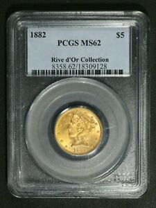 Click now to see the BUY IT NOW Price! 1882 $5 FIVE DOLLAR GOLD LIBERTY HALF EAGLE PCGS MS 62   RIVE D'OR COLLECTION