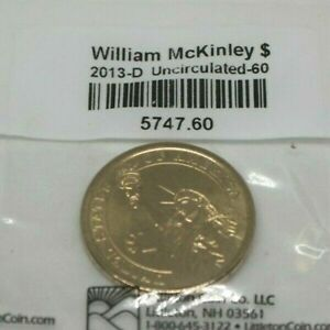 WILLIAM MCKINLEY 2013 D PRESIDENTIAL DOLLAR UNCIRCULATED 60