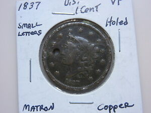 1837 U.S. LARGE CENT NICE BUT HOLED SMALL LETTERS