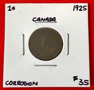 1925 CANADA ONE CENT PENNY COIN   $35 CORROSION