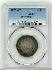 1825/4/2 CAPPED BUST QUARTER AU 55 BROWNING 1   PCGS