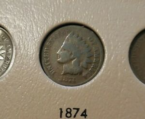 1874   INDIAN HEAD CENT     BETTER DATE