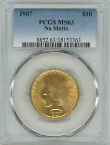 1907 INDIAN HEAD GOLD $10 MS 63 NO MOTTO   PCGS