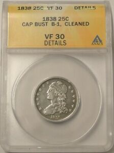 1838 CAPPED BUST SILVER QUARTER 25C ANACS CERTIFIED VF30 DETAILS   B1 VARIETY