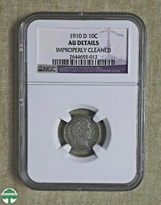 1910 D BARBER DIME   NGC CERTIFIED   AU DETAILS   CLEANED