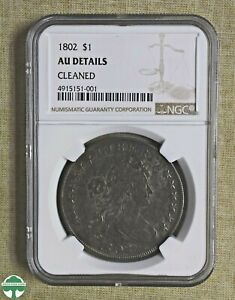 1802 BUST DOLLAR   NGC CERTIFIED   AU DETAILS   CLEANED   B 6 BB 241