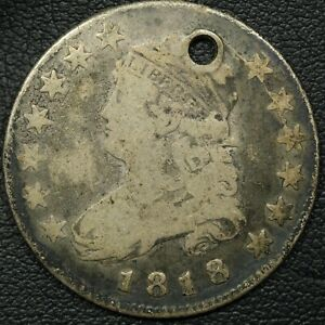 1818 CAPPED BUST SILVER QUARTER   HOLED