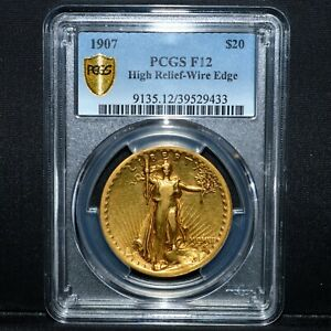 1907 $20 GOLD HIGH RELIEF  PCGS F 12  WIRE EDGE ST. GAUDENS LOWBALL TRUSTED