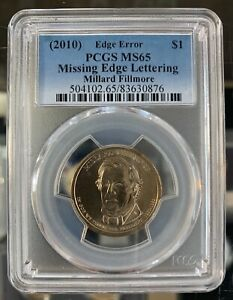 ERROR PRESIDENT $1 2010 MILLARD FILLMORE DOLLAR MISSING EDGE LETTERING PCGS MS65