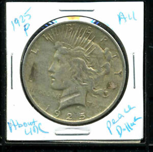 1925 P AU PEACE DOLLAR ABOUT UNCIRCULATED 90 SILVER COMMON DATE US COIN 1CW3047