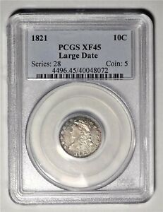 1821 10C PCGS XF 45 CHOICE LY FINE CAPPED BUST SILVER DIME TYPE COIN