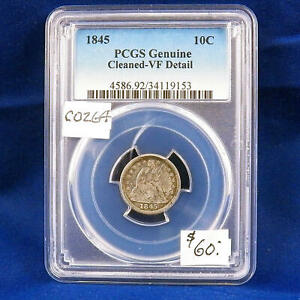 1845 SEATED LIBERTY 10C  VF DETAIL PCGS GRADED IN HOLDER