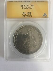 ANACS AU 58 1877 S TRADE DOLLAR RETAIL VALUE $650.00 UNCIRCULATED DETAILS.