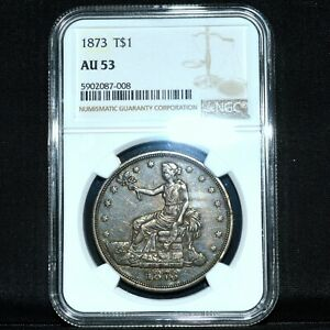 1873 TRADE DOLLAR  NGC AU 53  $1 ABOUT UNCIRCULATED T$1  NOW TRUSTED