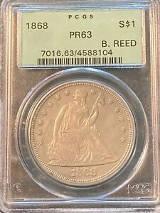1868 PROOF 63 PCGS GREEN RATTLER SEATED LIBERTY DOLLAR EX B. REED COLLECTION