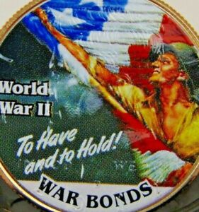 WW2 POSTER COIN WAR BONDS TO HAVE AND TO HOLD COLORIZED KENNEDY HALF DOLLAR UNC.
