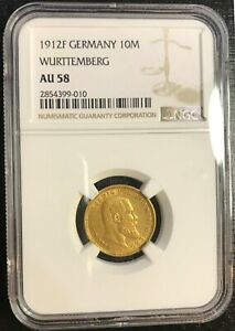 1912 F NGC AU 58 GERMANY WURTTEMBERG KING WILHELM II 10 MARKS GOLD COIN