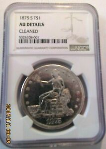1875 S TRADE DOLLAR SILVER DOLLAR NGC AUTHENTIC AU DETAILS
