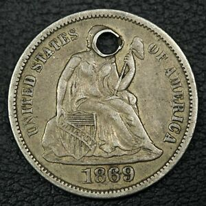 1869 SEATED LIBERTY SILVER DIME   HOLED
