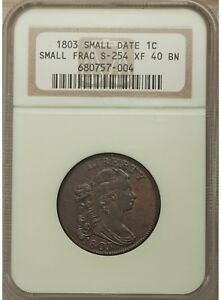 1803 1C SMALL DATE SMALL FRACTION S 254 B 13 R.1 XF40 NGC  COIN