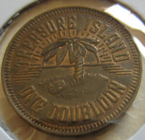 GOOD FOR TREASURE ISLAND ONE DOUBLOON TOKEN COIN  K1409