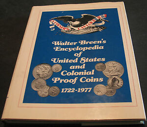 WALTER BREEN'S ENCYCLOPEDIA OF UNITED STATES AND COLONIAL PROOF COINS 1722 1977