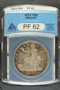 1875 ANACS PF62 TRADE DOLLAR   PROOF