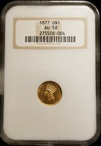 1877 $1 GOLD INDIAN PRINCESS TYPE 3 NGC AU58 OLD FATTY HOLDER ONLY 3 600 MINTED