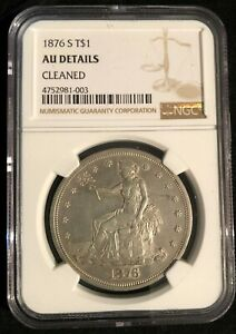 1876 S T$1 TRADE DOLLAR NGC AU DETAILS  CLEANED