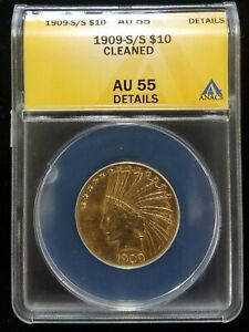1909 S/S $10 UNITED STATES GOLD INDIAN ANACS AU 55  CLEANED