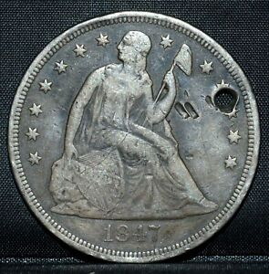 1847 P $1 SEATED LIBERTY DOLLAR  VF DETAILS  SILVER FINE HOLED TRUSTED