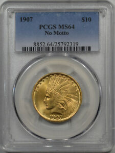 1907 $10 INDIAN HEAD GOLD   NO MOTTO PCGS MS 64
