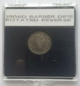 1908 D BARBER DIME ERROR ROTATED REVERSE      JUDGE FOR YOURSELF