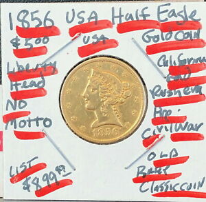 $5 1856 CLASSIC HEAD NO MOTTO LIBERTY HALF EAGLE GOLD COIN    STEEPLY DISCOUNTED