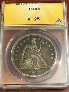 ANACS VF25 1840 SEATED DOLLAR  DATE LITERALLY PERFECT FOR THE GRADE