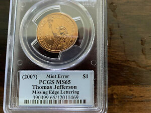 2007 P DOLLAR PRESIDENTIAL PCGS MS 65 THOMAS JEFFERSON MISSING EDGE LETTERING