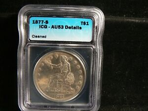 1877 S $1 SILVER TRADE DOLLAR COIN AU53 DETAILS ICG IMPROPERLY CLEANED